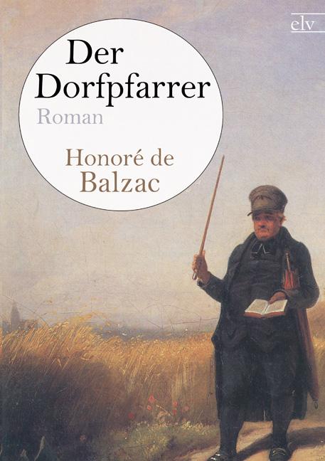 Der Dorfpfarrer als Buch von Honoré de Balzac