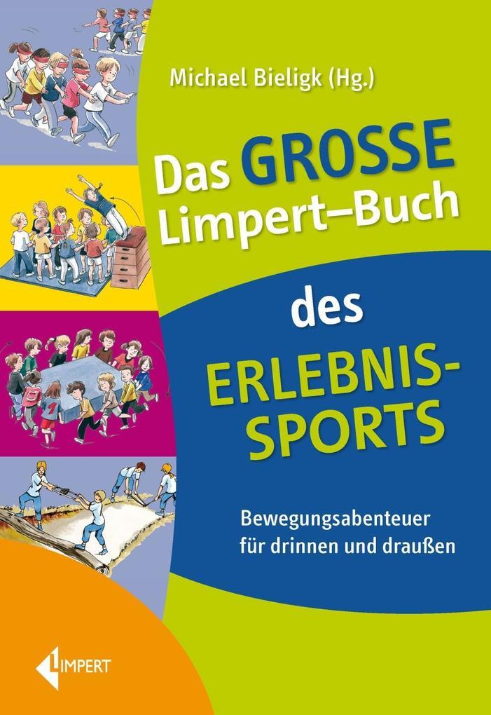 Das große Limpert-Buch des Erlebnissports als Buch von