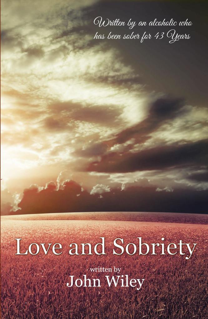 Love and Sobriety als eBook von Wiley, John