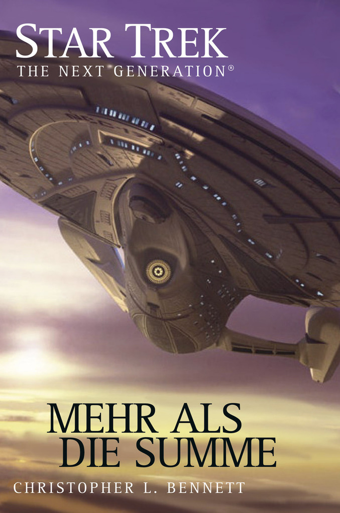Star Trek - The Next Generation 05: Mehr als die Summe als eBook von Christopher L. Bennett