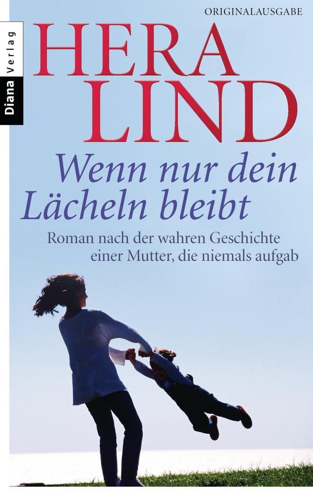 Wenn nur dein Lächeln bleibt als eBook von Hera Lind