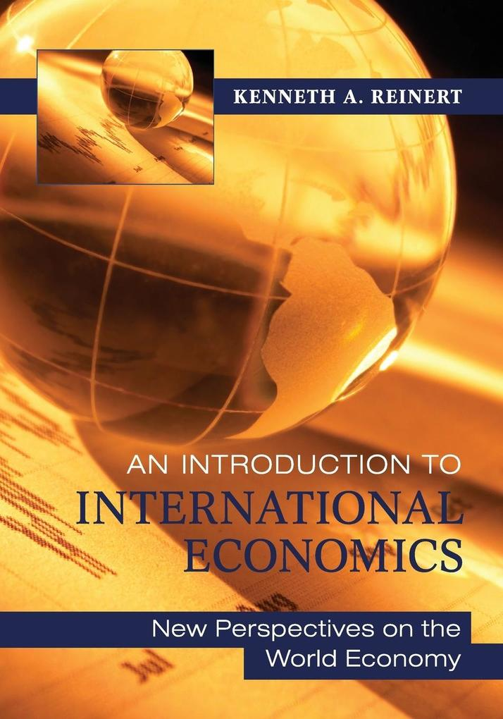 An Introduction to International Economics als Taschenbuch von Kenneth A. Reinert