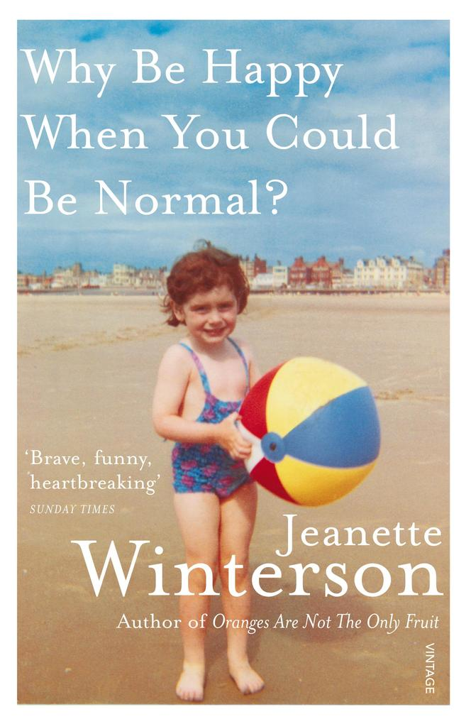 Why Be Happy When You Could Be Normal? als Taschenbuch von Jeanette Winterson