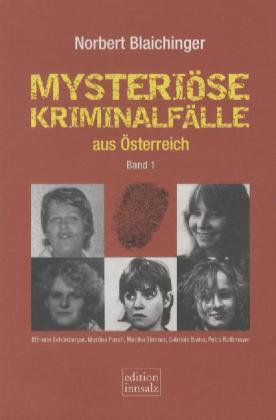 Mysteriöse Kriminalfälle aus Österreich Band 1 als Buch von Norbert Blaichinger