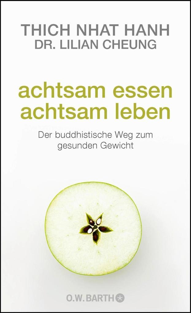 Achtsam essen - achtsam leben als Buch von Thich Nhat Hanh, Lilian Cheung