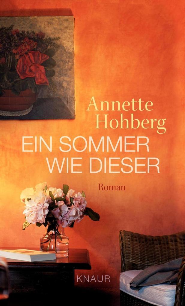 Ein Sommer wie dieser als Buch von Annette Hohberg