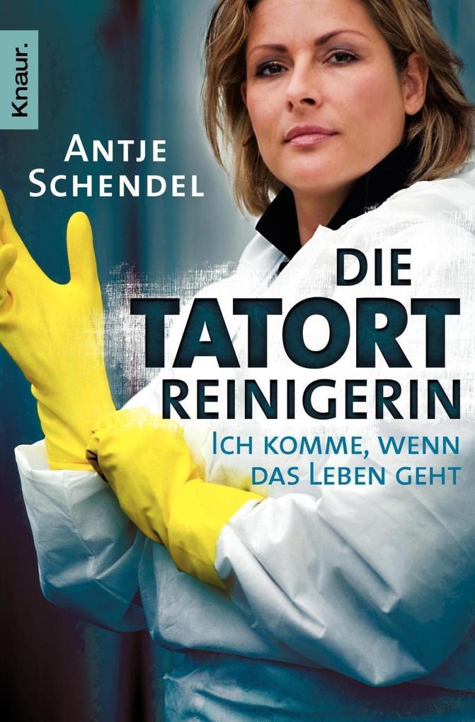 Die Tatortreinigerin als Taschenbuch von Antje Schendel, Shirley Michaela Seul