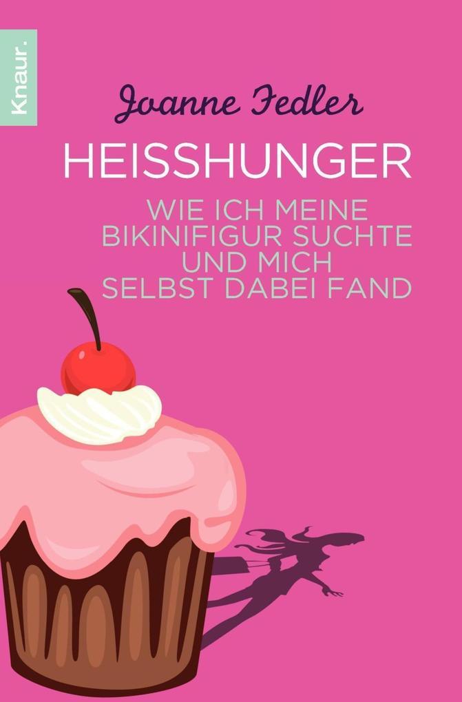 Heißhunger als Taschenbuch von Joanne Fedler