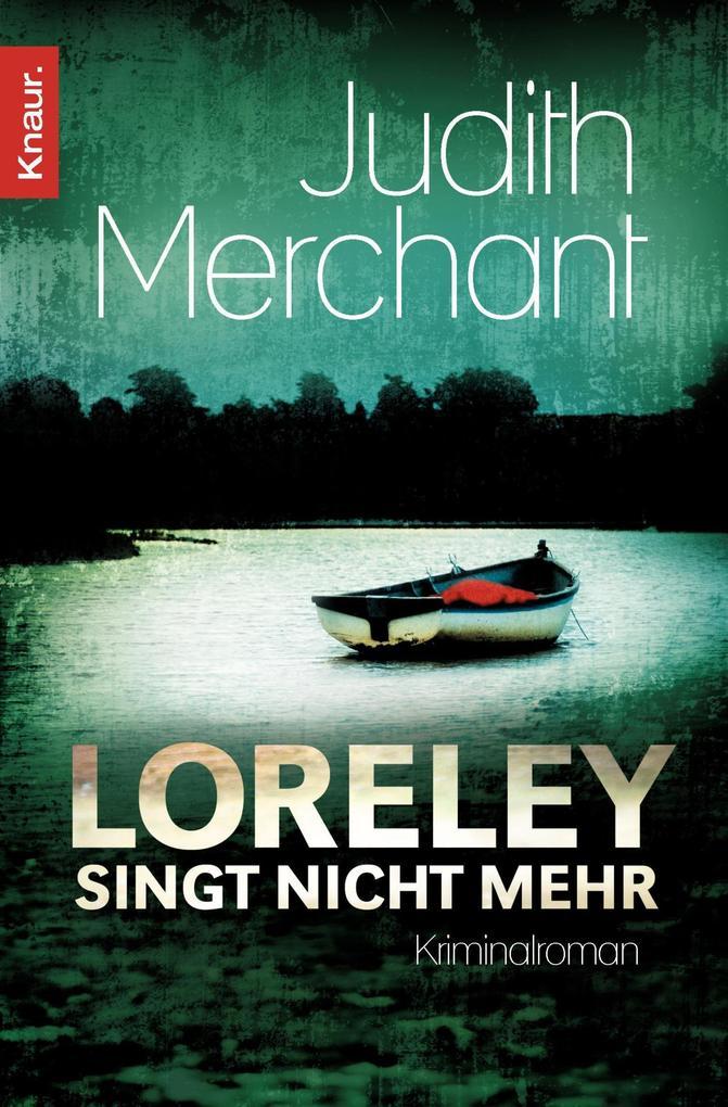 Loreley singt nicht mehr als Taschenbuch von Judith Merchant