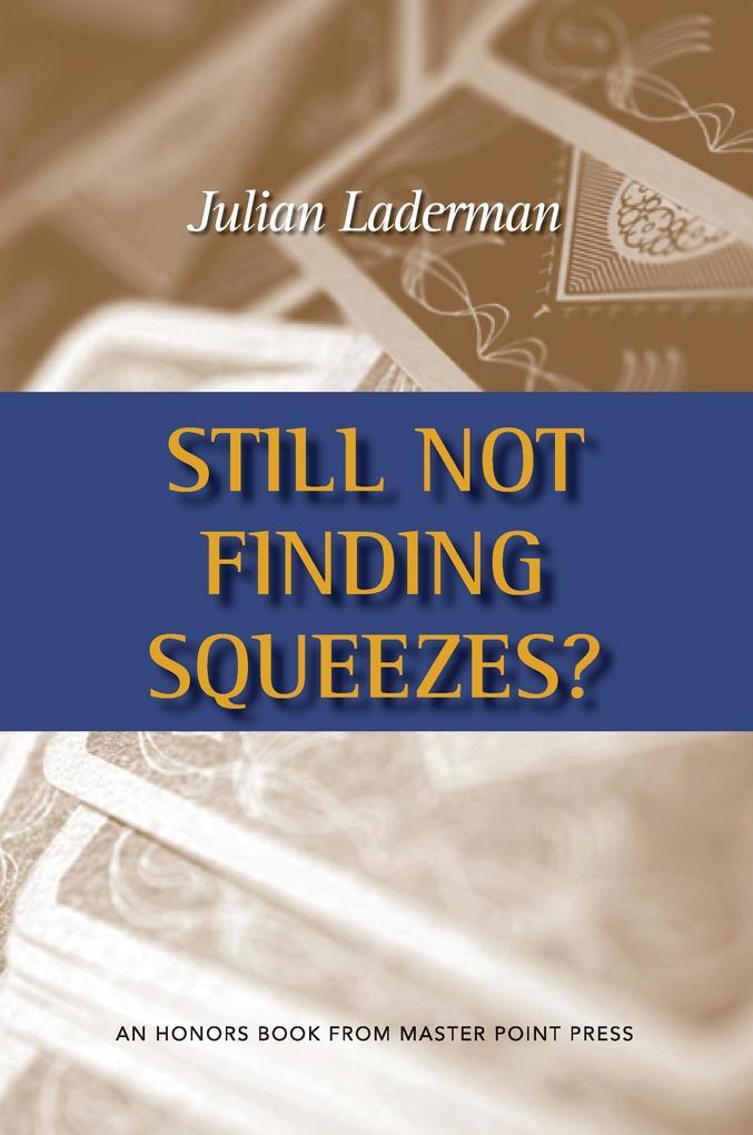 Still Not Finding Squeezes? als Taschenbuch von Julian Laderman