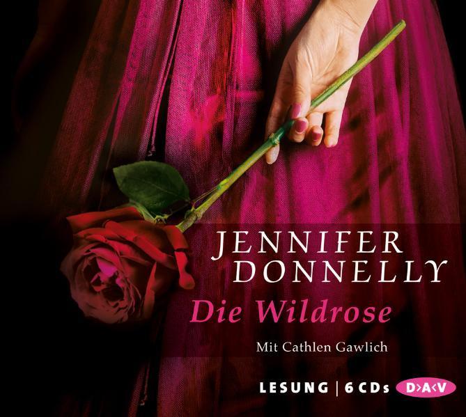 Die Wildrose als Hörbuch CD von Jennifer Donnelly