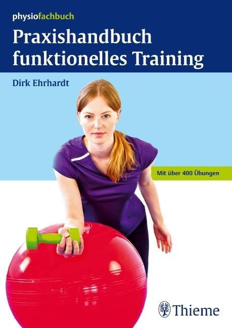 Praxishandbuch funktionelles Training als Buch von Dirk Ehrhardt