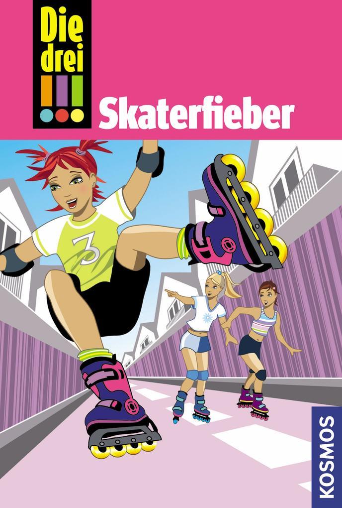 Die drei !!!, 7, Skaterfieber (drei Ausrufezeichen) als eBook von Henriette Wich