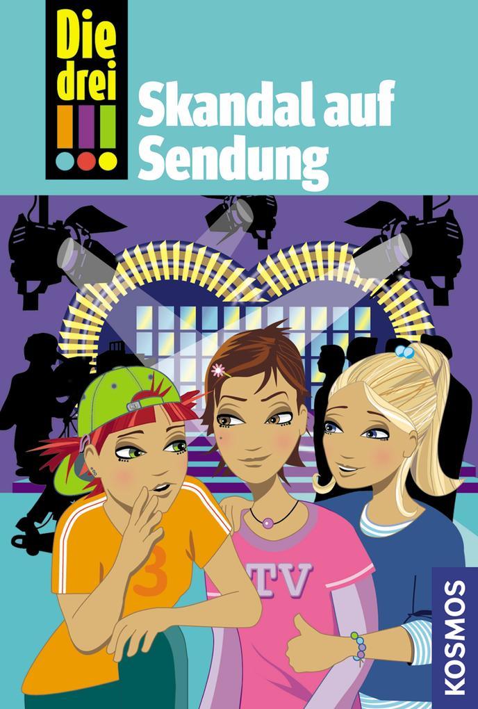 Die drei !!!, 6, Skandal auf Sendung (drei Ausrufezeichen) als eBook von Maja von Vogel