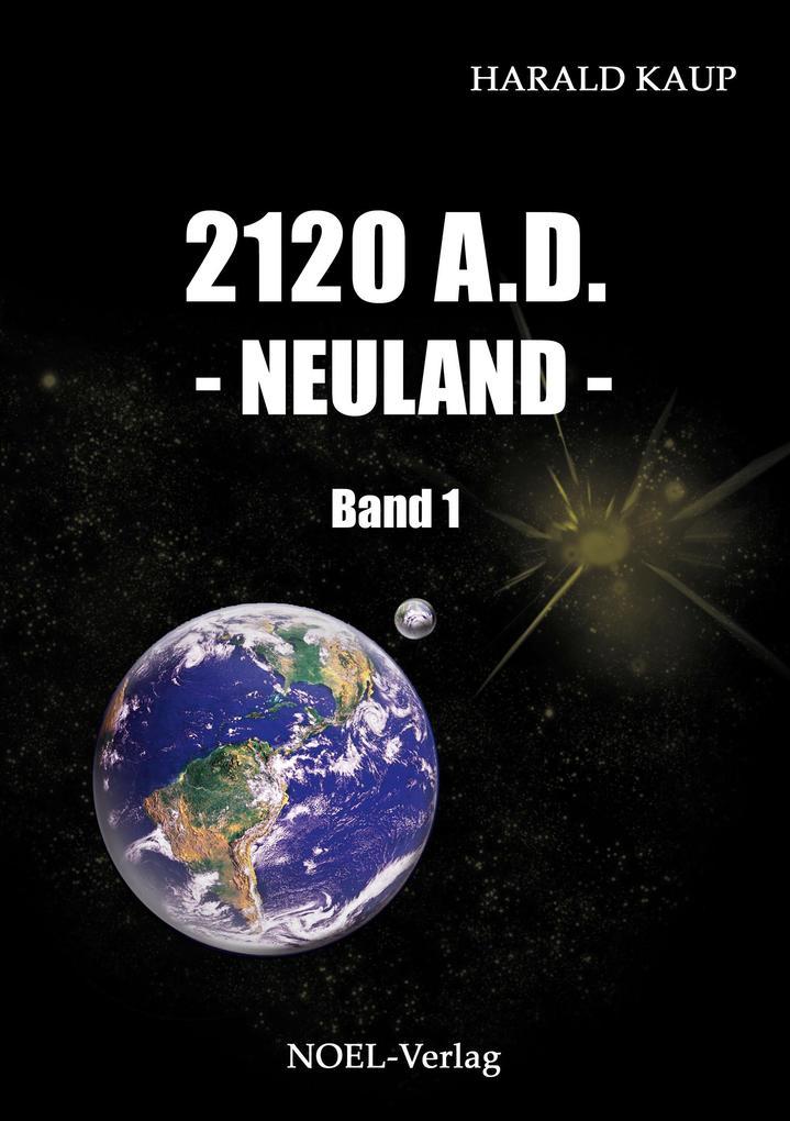 2120 A. D. Neuland als Buch von Harald Kaup