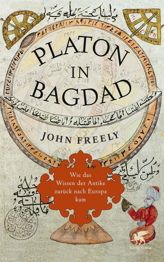Platon in Bagdad als Buch von John Freely