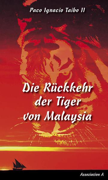 Die Rückkehr der Tiger von Malaysia als Buch von Paco Ignacio Taibo II