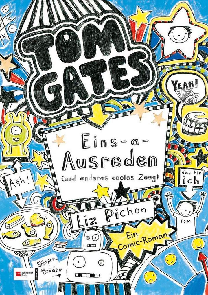 Tom Gates 02. Eins-a-Ausreden (und anderes cooles Zeug) als Buch von Liz Pichon