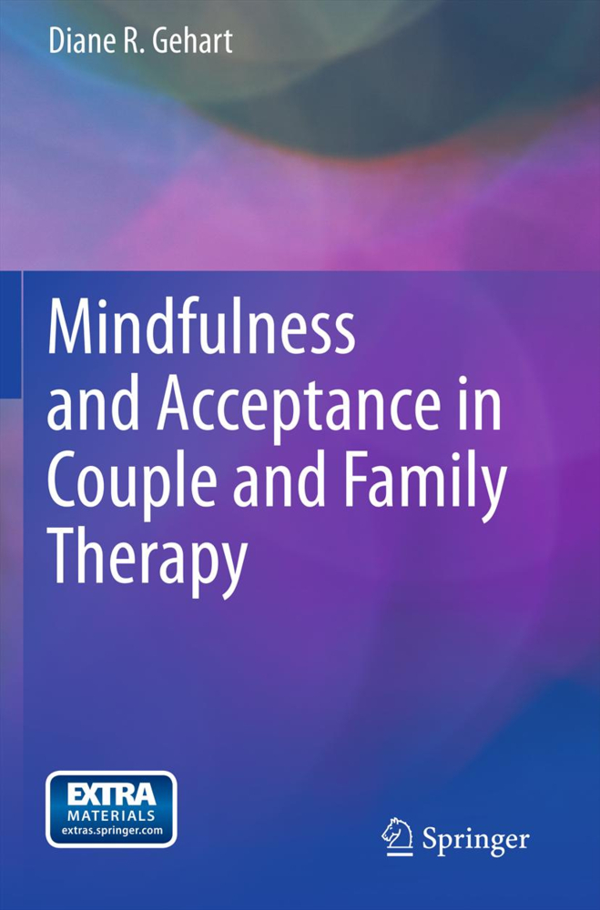 Mindfulness and Acceptance in Couple and Family Therapy als Buch von Diane R. Gehart