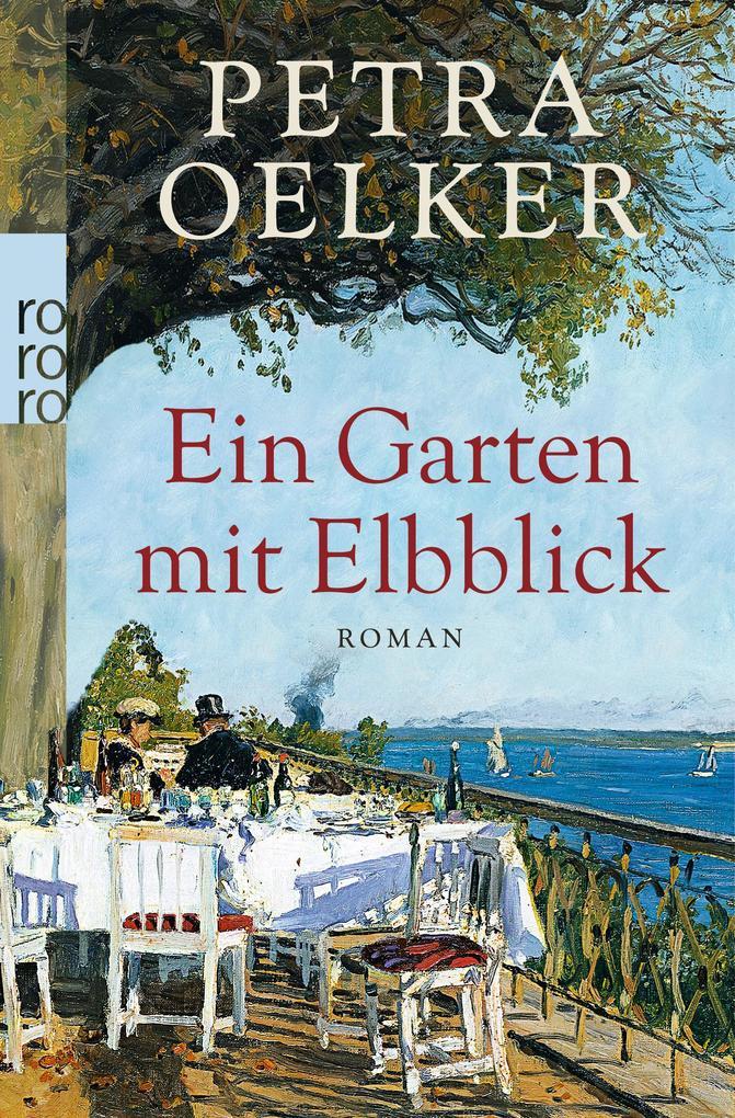 Ein Garten mit Elbblick als Taschenbuch von Petra Oelker