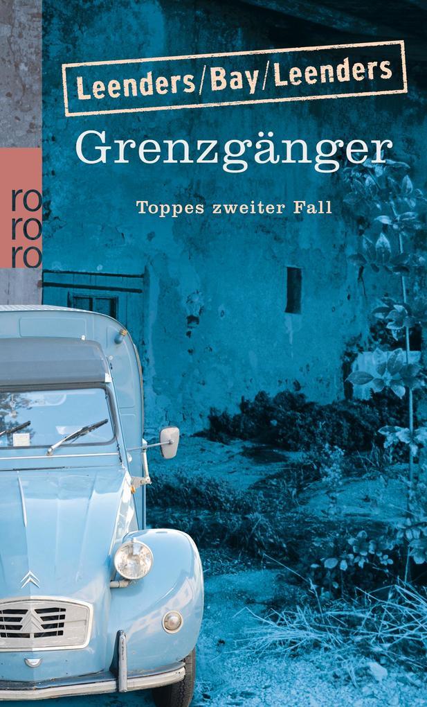 Grenzgänger als Taschenbuch von Hiltrud Leenders, Michael Bay, Artur Leenders