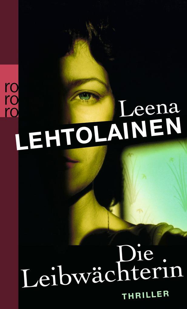 Die Leibwächterin als Taschenbuch von Leena Lehtolainen