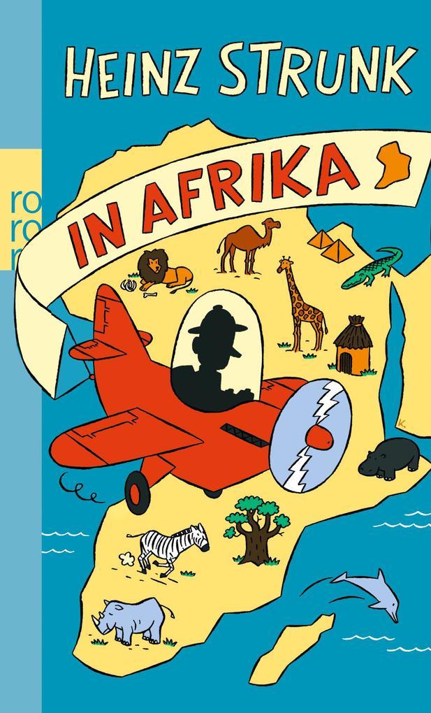 Heinz Strunk in Afrika als Taschenbuch von Heinz Strunk