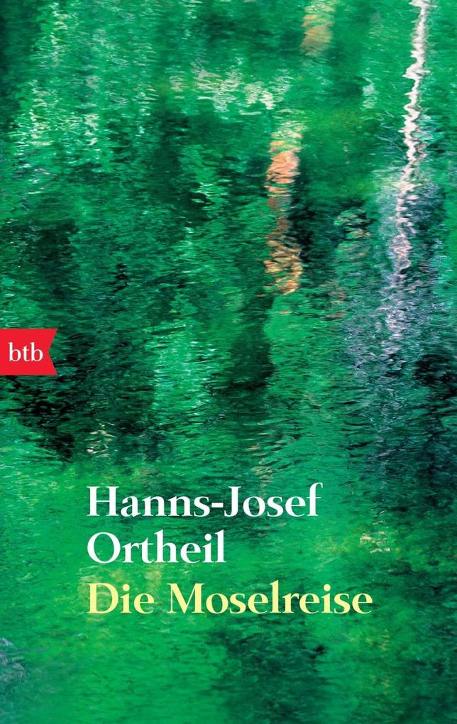 Die Moselreise als Taschenbuch von Hanns-Josef Ortheil