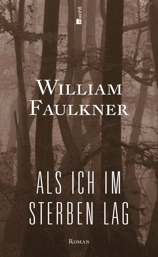 Als ich im Sterben lag als Buch von William Faulkner