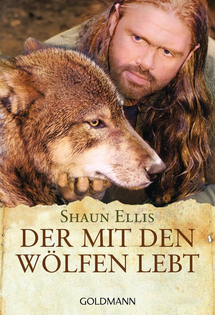 Der mit den Wölfen lebt als Taschenbuch von Shaun Ellis