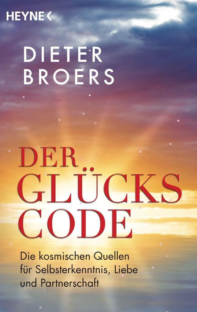 Der Glückscode als Taschenbuch von Dieter Broers
