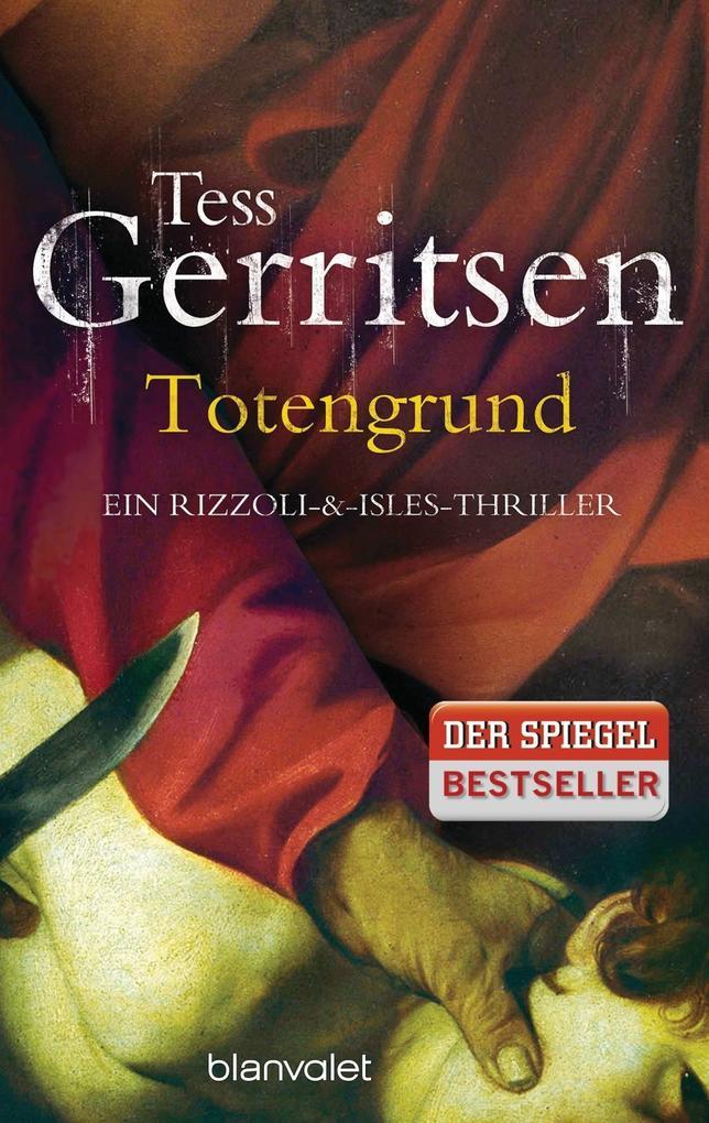Totengrund als Taschenbuch von Tess Gerritsen