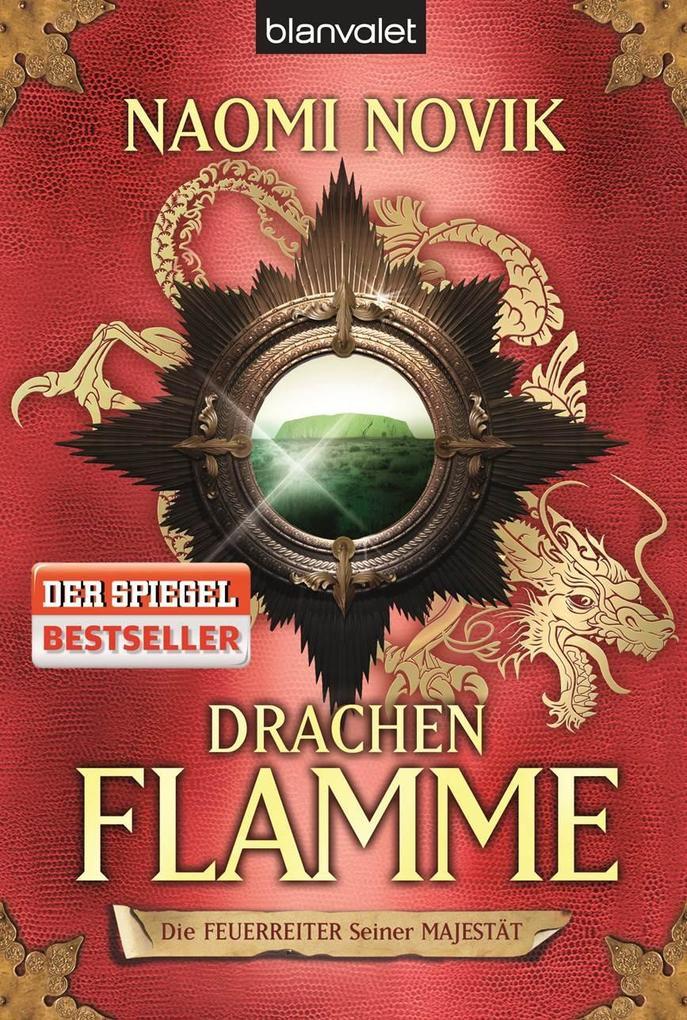 Die Feuerreiter seiner Majestät 06. Drachenflamme als Taschenbuch von Naomi Novik