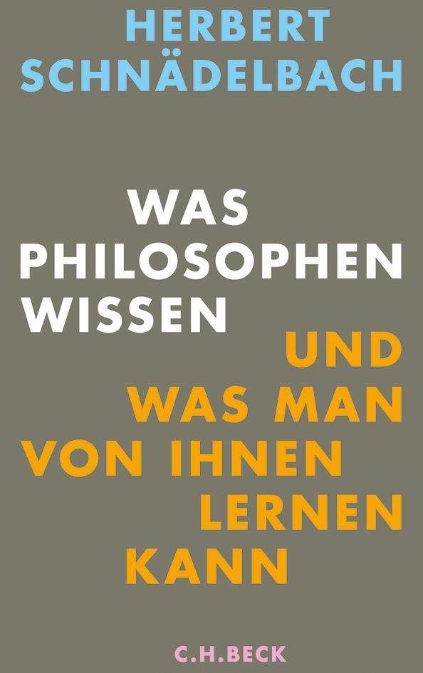 Was Philosophen wissen als Buch von Herbert Schnädelbach
