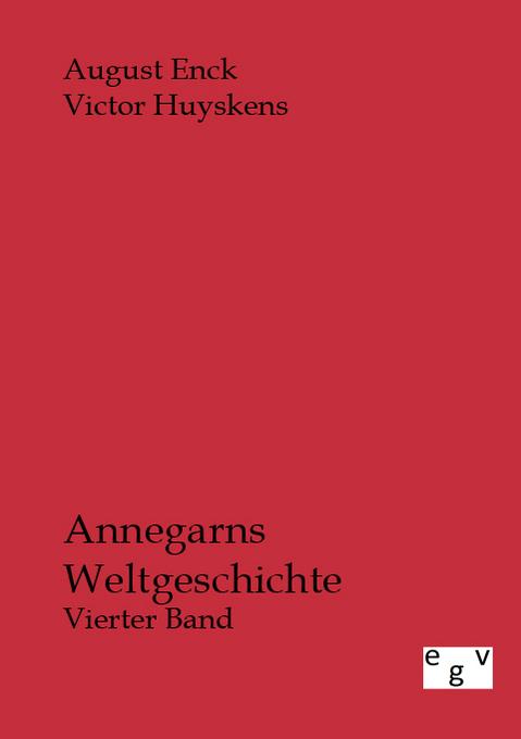 Annegarns Weltgeschichte als Buch von August Enck, Victor Huyskens