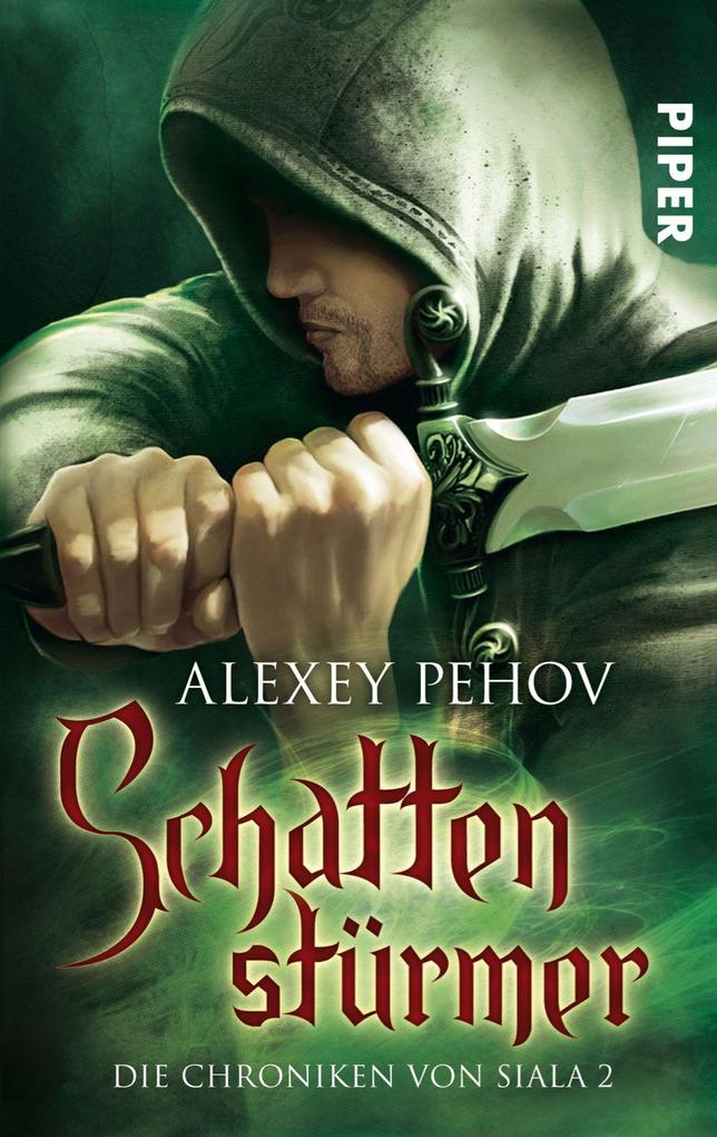 Schattenstürmer Die Chroniken von Siala 02 als Taschenbuch von Alexey Pehov