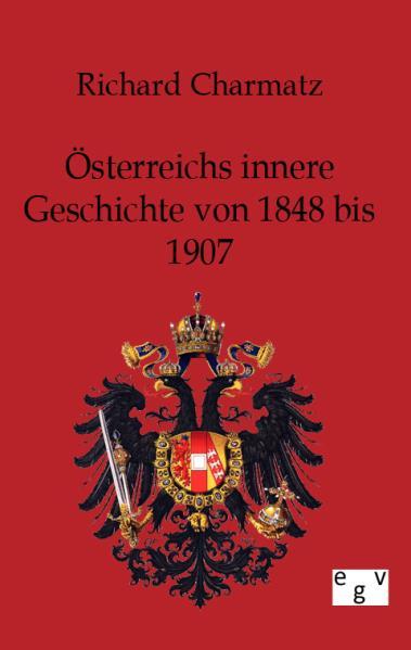 Österreichs innere Geschichte von 1848 bis 1907 als Buch von Richard Charmatz