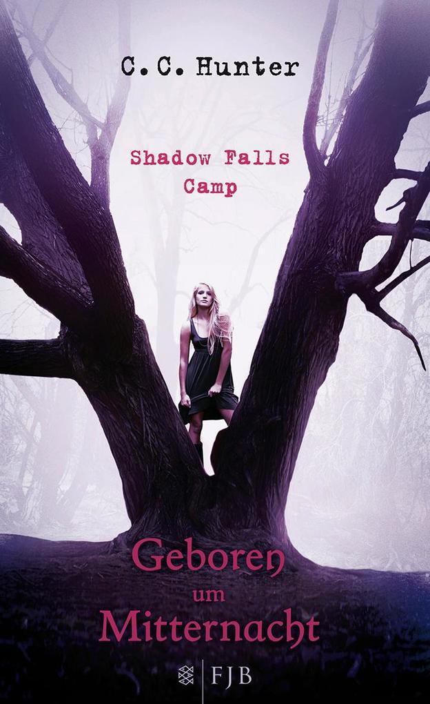 Shadow Falls Camp 01. Geboren um Mitternacht als Buch von C. C. Hunter