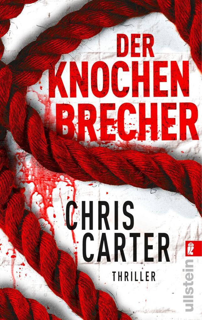 Der Knochenbrecher als eBook von Chris Carter