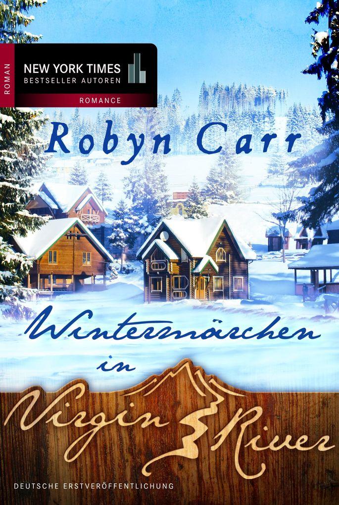 Wintermärchen in Virgin River als eBook von Robyn Carr