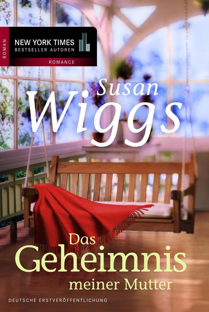 Das Geheimnis meiner Mutter als eBook von Susan Wiggs