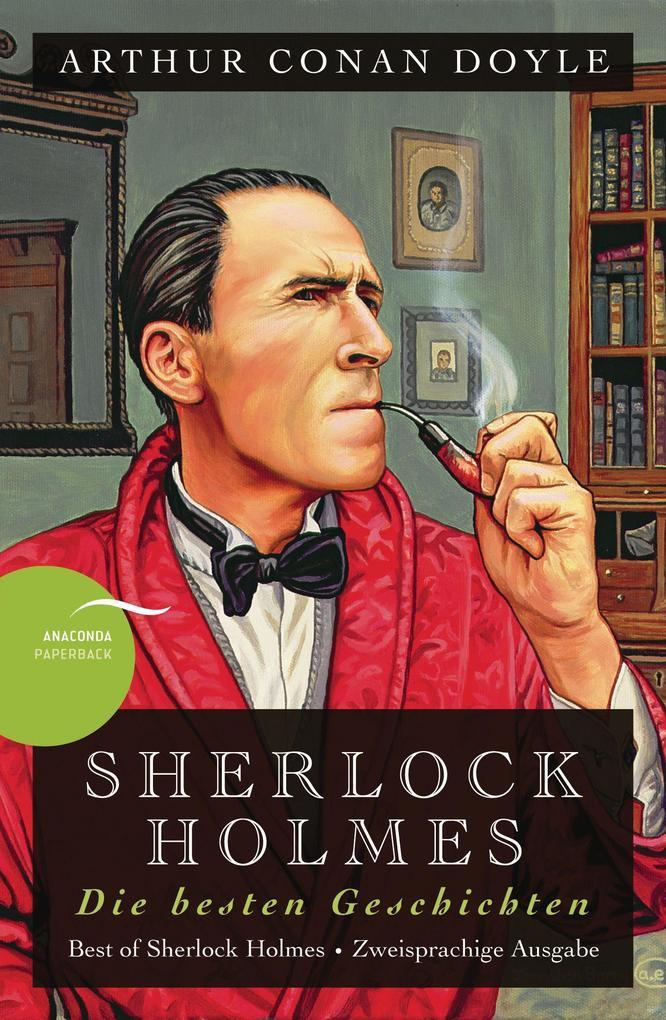 Sherlock Holmes - Die besten Geschichten / Best of Sherlock Holmes als Buch von Arthur Conan Doyle