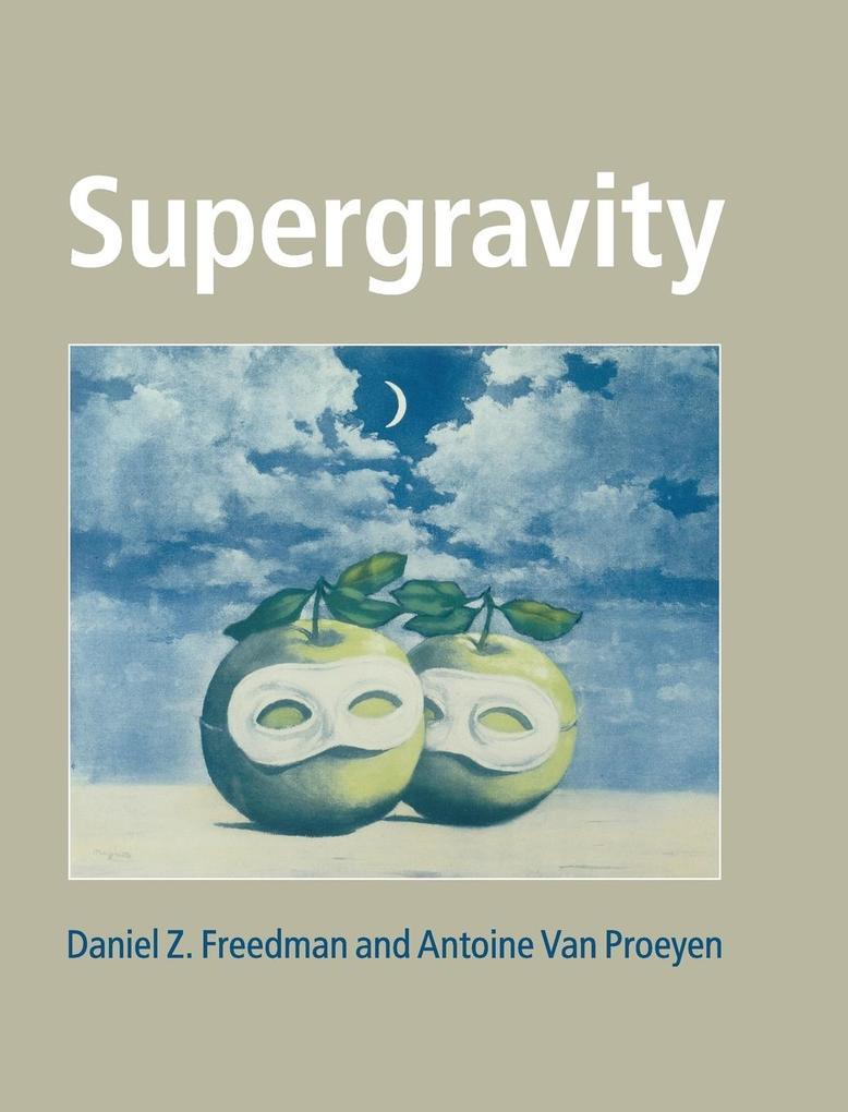 Supergravity als Buch von Daniel Z. Freedman, Antoine Van Proeyen