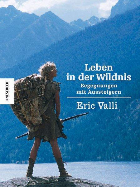 Leben in der Wildnis als Buch von Éric Valli