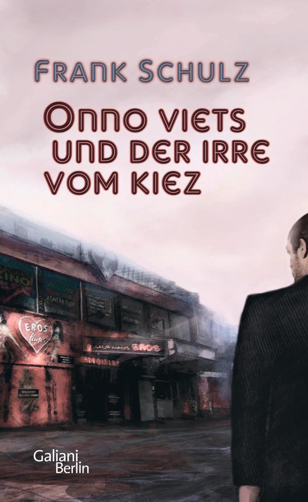 Onno Viets und der Irre vom Kiez. Band 1 als Buch von Frank Schulz