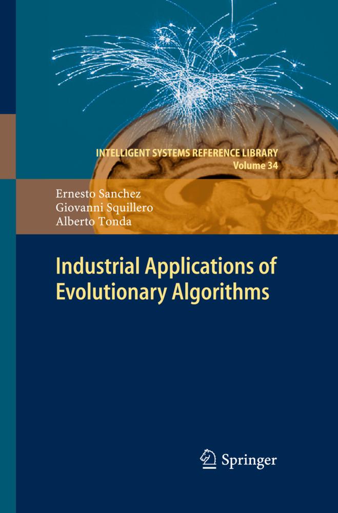 Industrial Applications of Evolutionary Algorithms als Buch von Ernesto Sanchez Giovanni Squillero Alberto Tonda