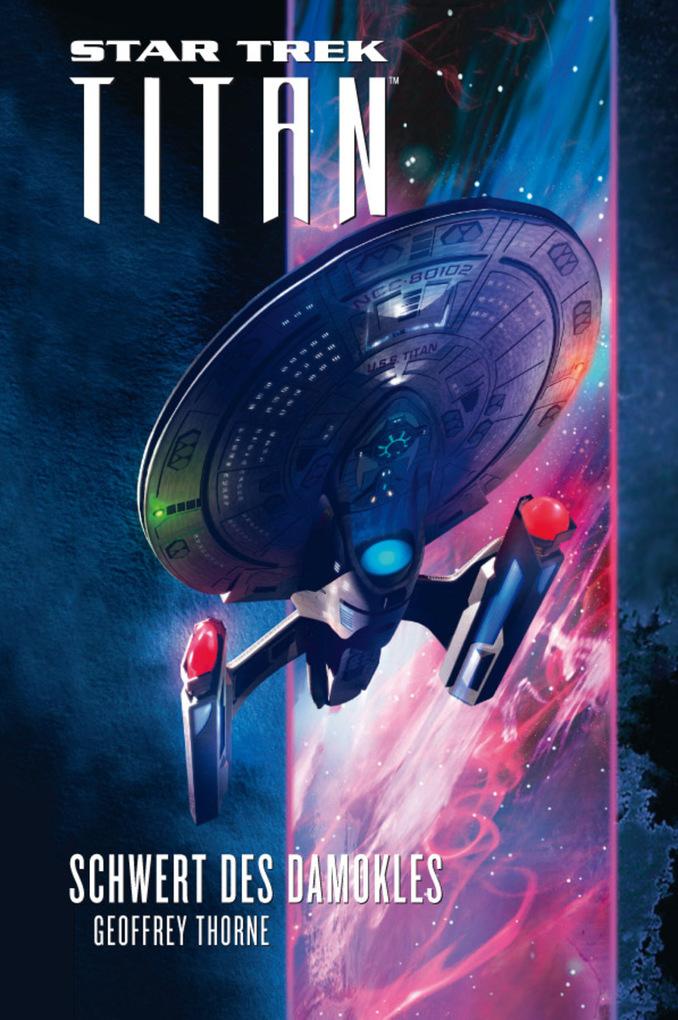 Star Trek - Titan 4: Schwert des Damokles als eBook von Geoffrey Thorne