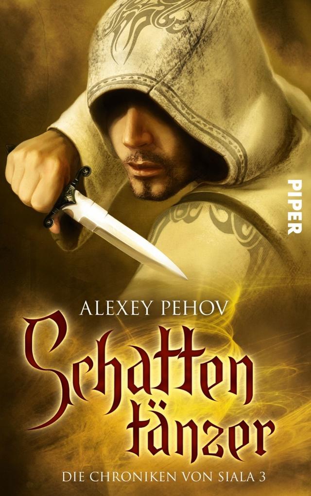 Schattentänzer. Die Chroniken von Siala 03 als eBook von Alexey Pehov