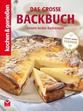Kochen & Genießen: Das große Backbuch als Buch von