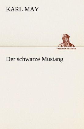 Der schwarze Mustang als Buch von Karl May